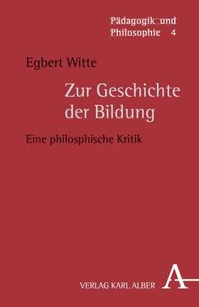 Zur Geschichte der Bildung. Eine philosophische Kritik
