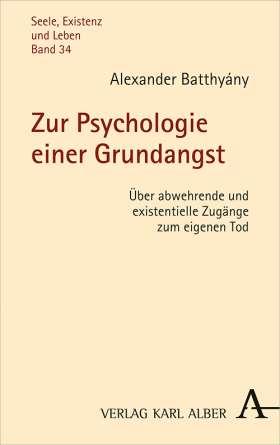 Zur Psychologie einer Grundangst. Über abwehrende und existentielle Zugänge zum eigenen Tod