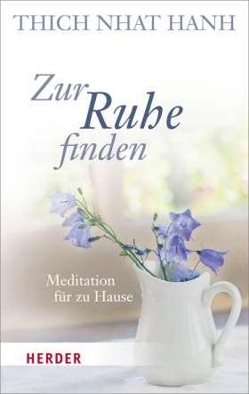 Zur Ruhe finden. Meditation für zu Hause