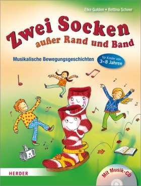 Zwei Socken außer Rand und Band. Musikalische Bewegungsgeschichten für Kinder von 3 bis 8 Jahren