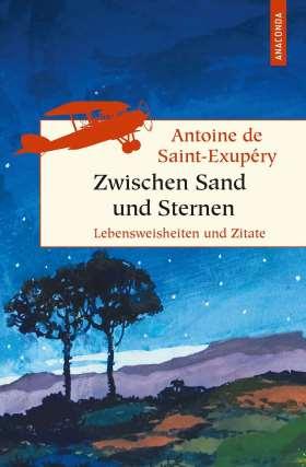 Zwischen Sand und Sternen. Lebensweisheiten und Zitate