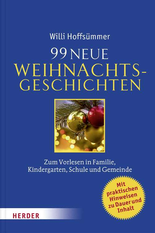 99 neue Weihnachtsgeschichten: Zum Vorlesen in Familie, Kindergarten ...