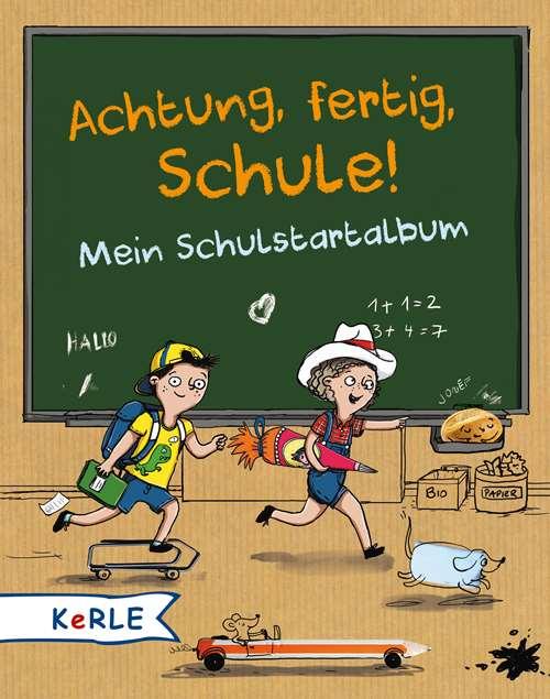 Achtung, fertig, Schule! . Mein Schulstartalbum