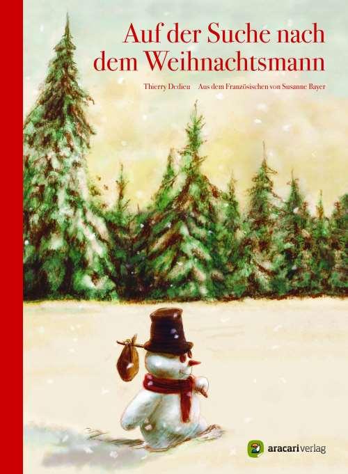 Auf der Suche nach dem Weihnachtsmann. ab 4 Jahren