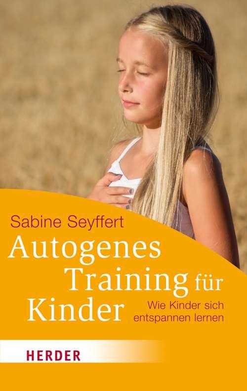 Autogenes Training für Kinder. Wie Kinder sich entspannen lernen