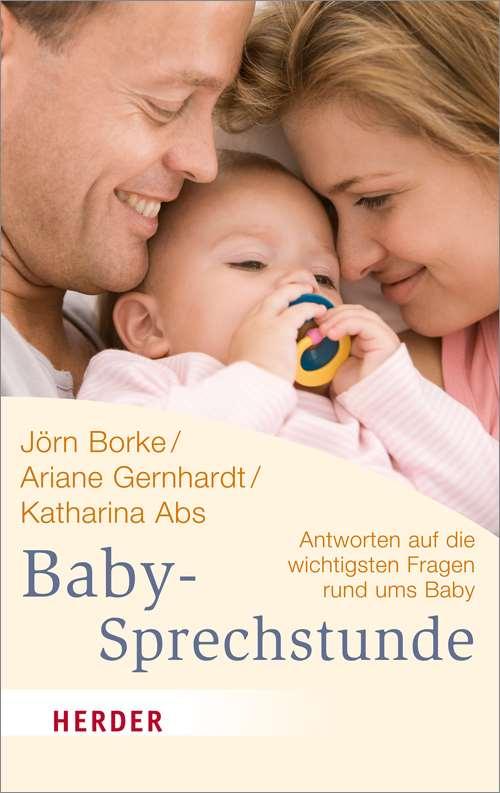 Babysprechstunde. Antworten auf die wichtigsten Fragen rund ums Baby