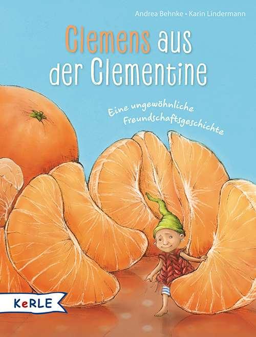 Clemens aus der Clementine. Eine ungewöhnliche Freundschaftsgeschichte