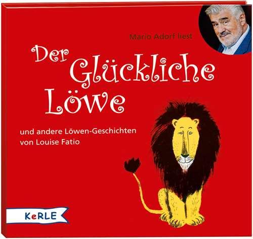 Der Glückliche Löwe. und andere Löwen-Geschichten von Louise Fatio