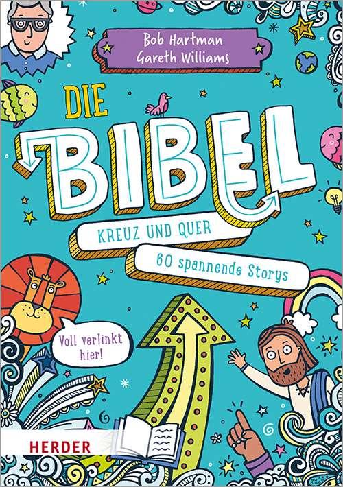Die Bibel kreuz und quer. 60 spannende Storys
