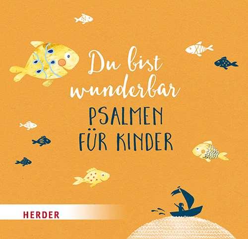 Du bist wunderbar - Psalmen für Kinder