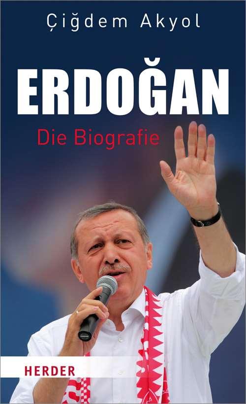 erdogan die biografie - Erdogan Lebenslauf