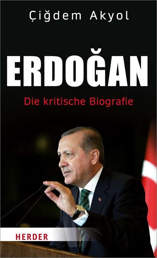 erdogan die kritische biografie - Erdogan Lebenslauf