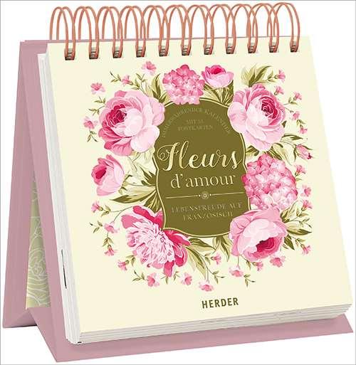 fleurs d 39 amour lebensfreude auf franz sisch immerw hrender kalender mit 53 postkarten. Black Bedroom Furniture Sets. Home Design Ideas