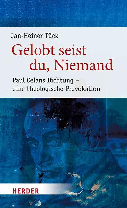 Gelobt seist du, Niemand: Paul Celans Dichtung | Buch