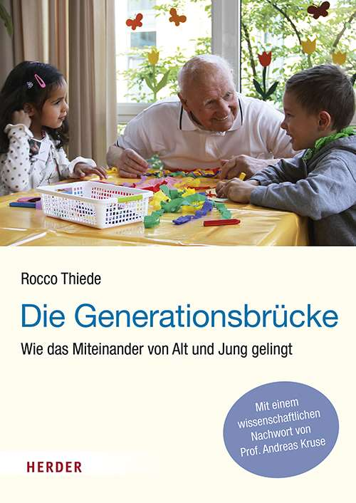 Generationsbrücke. Wie das Miteinander von Alt und Jung gelingt