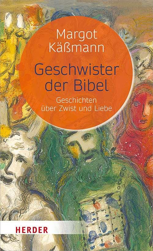 Geschwister der Bibel. Geschichten über Zwist und Liebe