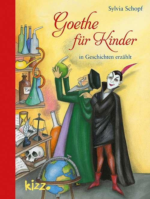 Goethe für Kinder. in Geschichten erzählt