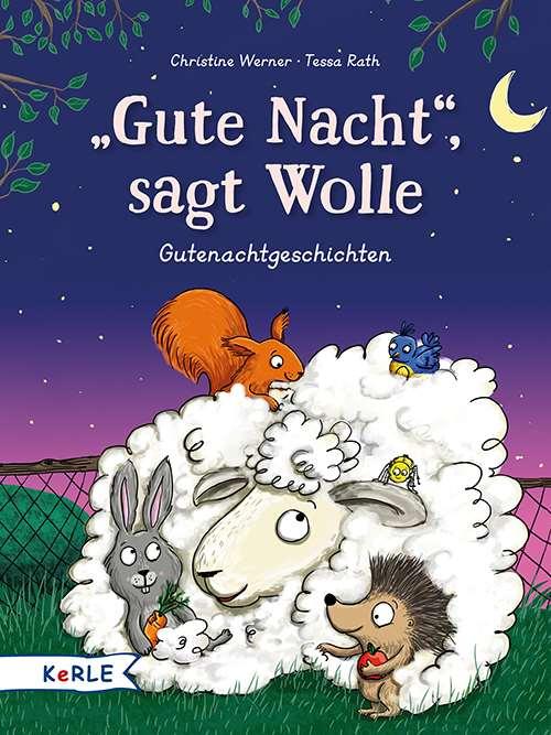 """""""Gute Nacht!"""", sagt Wolle. Gutenachtgeschichten"""