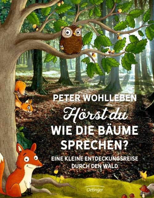 Hörst du, wie die Bäume sprechen? Eine kleine Entdeckungsreise durch den Wald. ab 6 Jahren