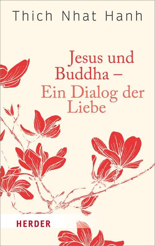Jesus und Buddha - Ein Dialog der Liebe | Herder.de
