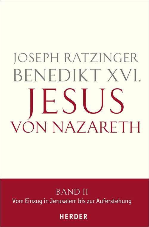 Jesus von Nazareth: Zweiter Teil: Vom Einzug in Jerusalem bis zur ...