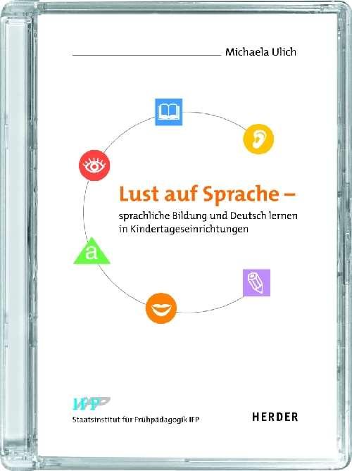 Lust auf Sprache: sprachliche Bildung und Deutsch lernen in ...