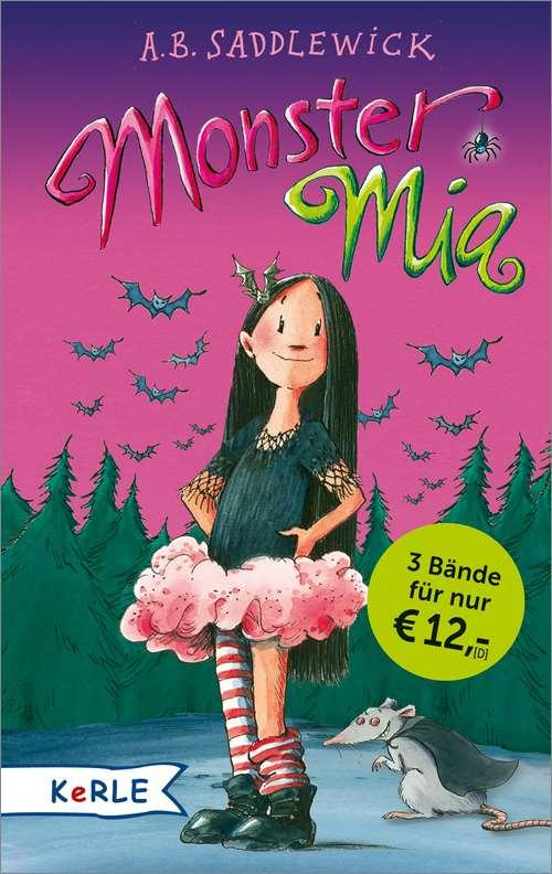 Monster Mia. Sammelband: Monster Mia und das große Fürchten - Monster Mia und das schaurig-schöne Sportfest - Monster Mia und die Übernachtungsparty
