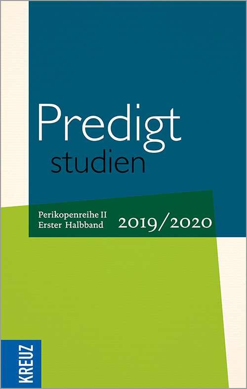 Predigtstudien 2019/2020. Perikopenreihe II - 1. Halbband