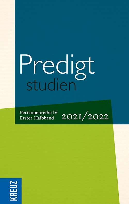 Predigtstudien 2021/2022 - 1. Halbband. Perikopenreihe IV