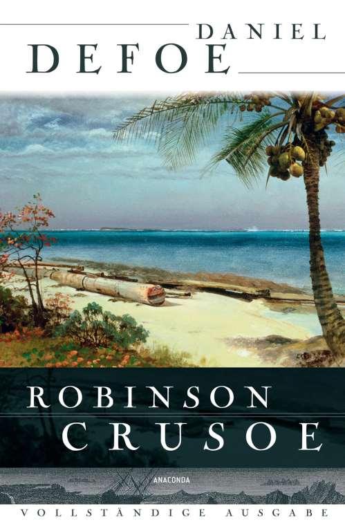 Robinson Crusoe. Vollständige Ausgabe
