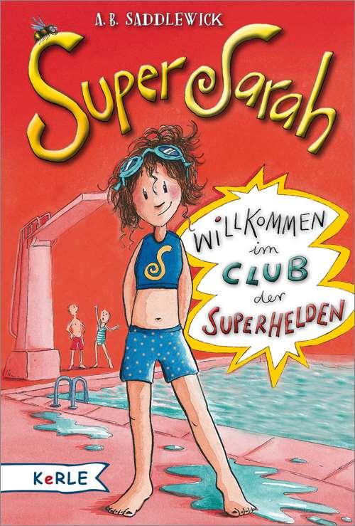 Super Sarah. Willkommen im Club der Superhelden