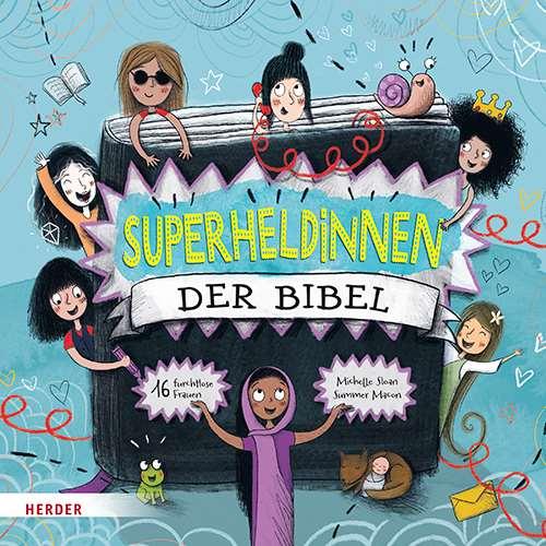 Superheldinnen der Bibel. 16 furchtlose Frauen
