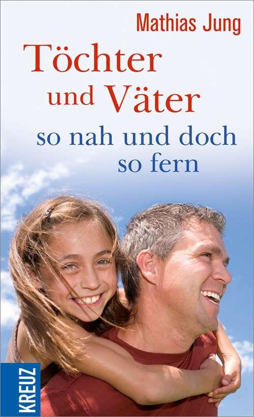 Töchter und Väter - so nah und doch so fern