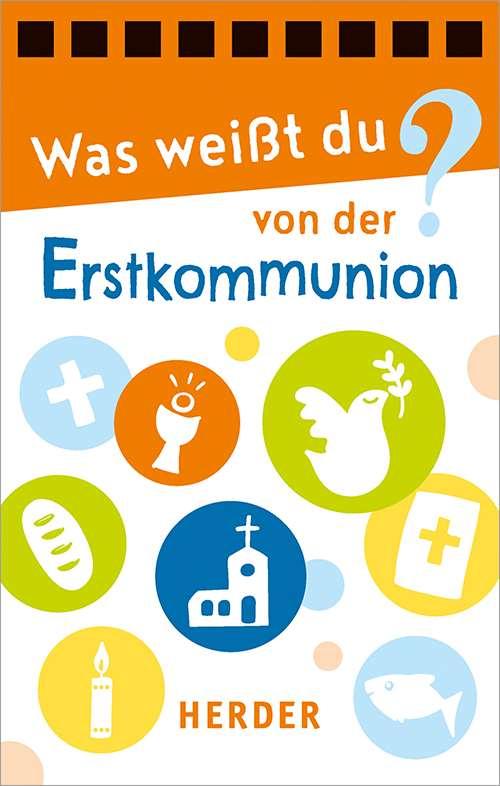 Was weißt du von der Erstkommunion? 60 clevere Rätselfragen